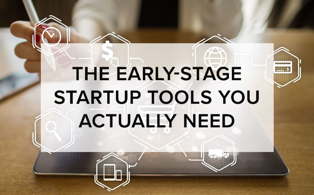 early stage startup tools you actually need