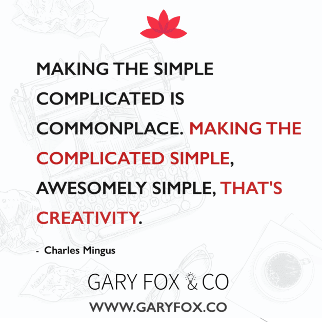 Making the simple complicated is commonplace. Making the complicated simple, awesomely simple, that's creativity #quote #creativity @garyedwardfox