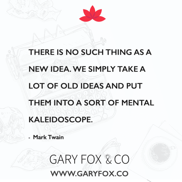 quote There is no such thing as a new idea. We simply take a lot of old ideas and put them into a sort of mental kaleidoscope - Mark Twain #quote #creativity @garyedwardfox